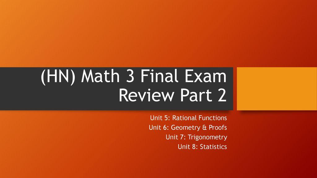 HN) Math 3 Final Exam Review Part 2 - ppt download