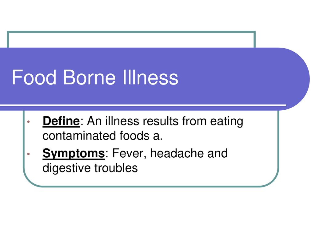 food borne illness define: an illness results from eating