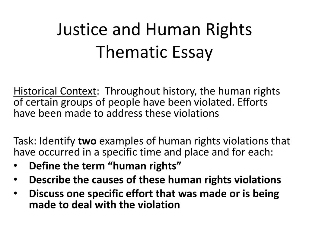 Thesis For A Persuasive Essay Justice And Human Rights Thematic Essay Research Essay Thesis also Synthesis Essays Justice And Human Rights Thematic Essay  Ppt Download Sample Essay With Thesis Statement