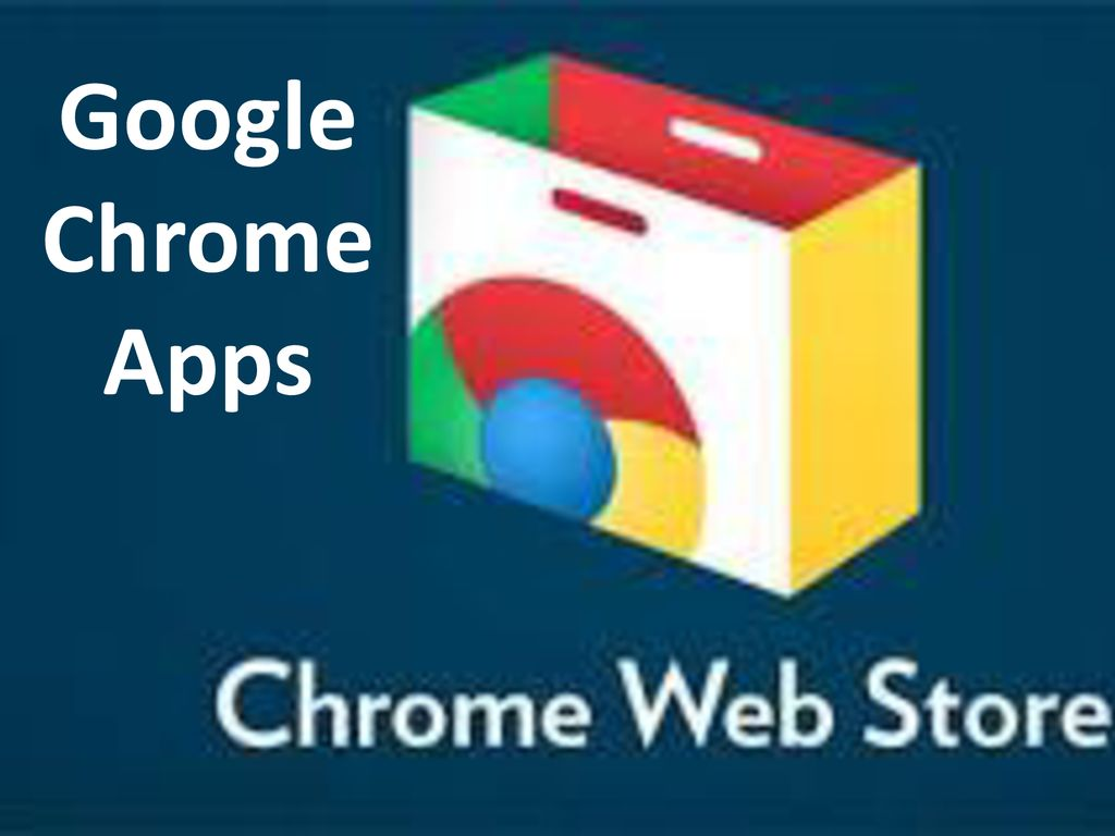 Google Chrome Apps  - ppt download