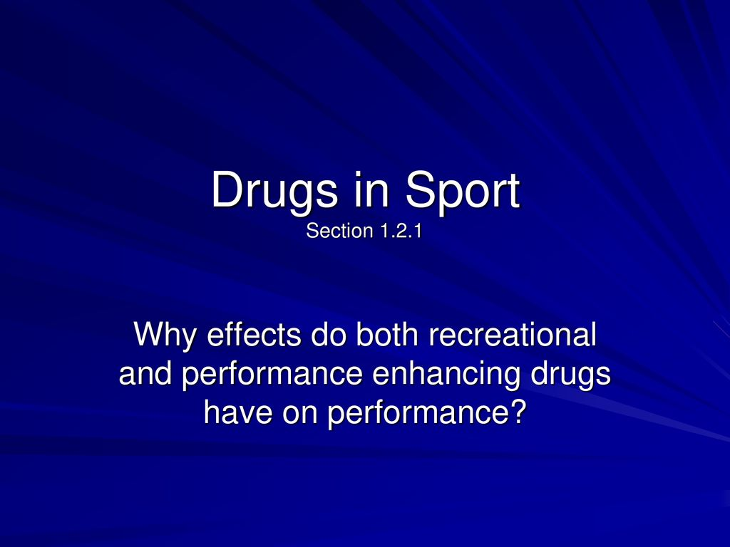 Drugs in Sport Section Why effects do both recreational and