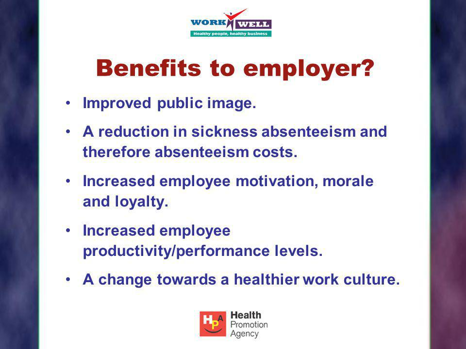Benefits to employer Improved public image.