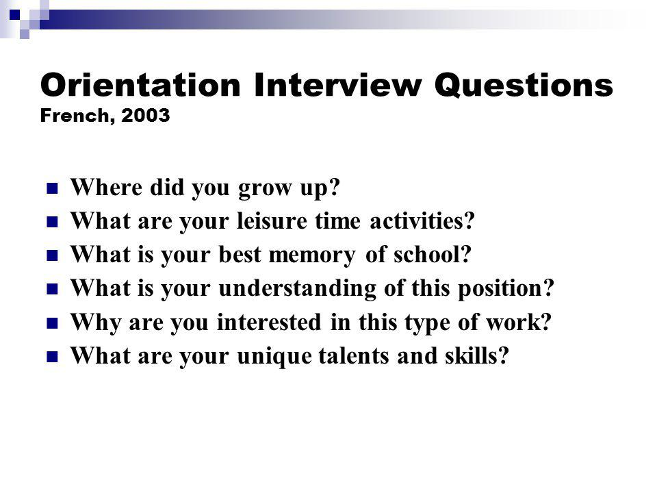 Orientation Interview Questions French, 2003