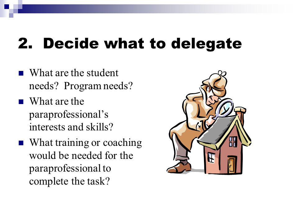2. Decide what to delegate