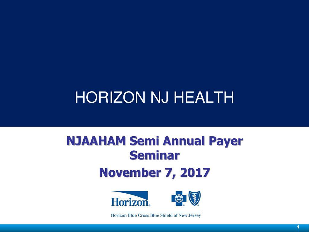 NJAAHAM Semi Annual Payer Seminar November 7, ppt download