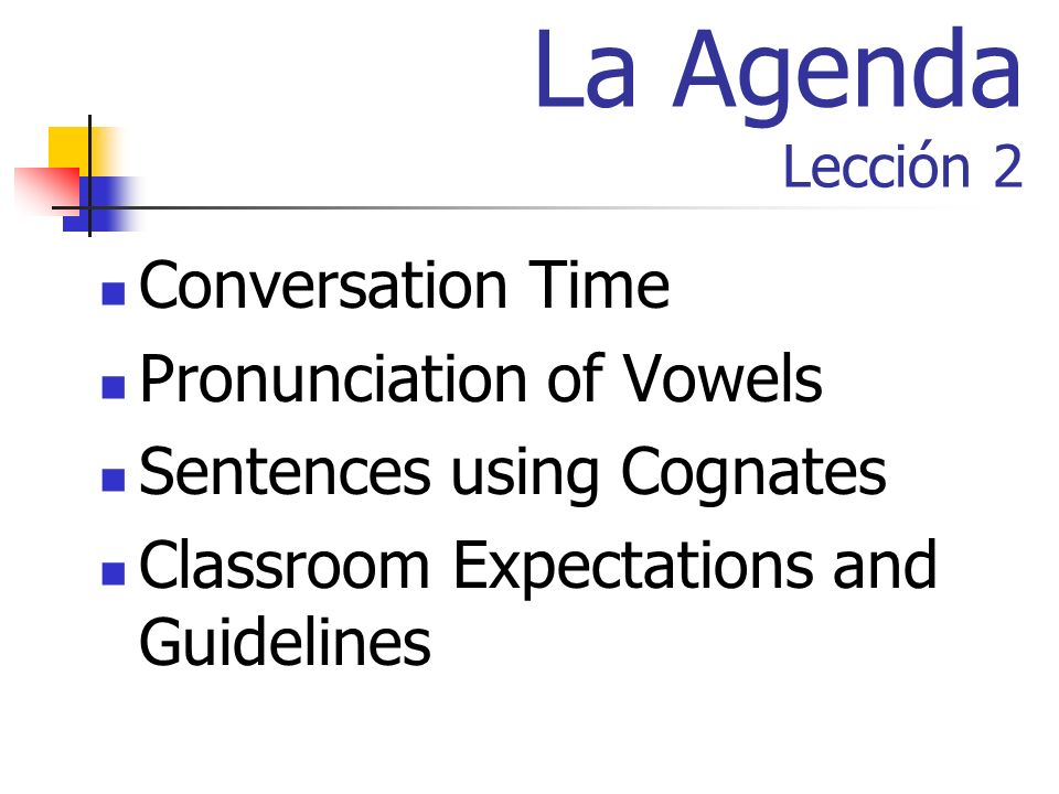 La Agenda Lección 2 Conversation Time Pronunciation of Vowels