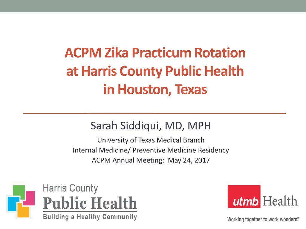 Sarah Siddiqui, MD, MPH University of Texas Medical Branch