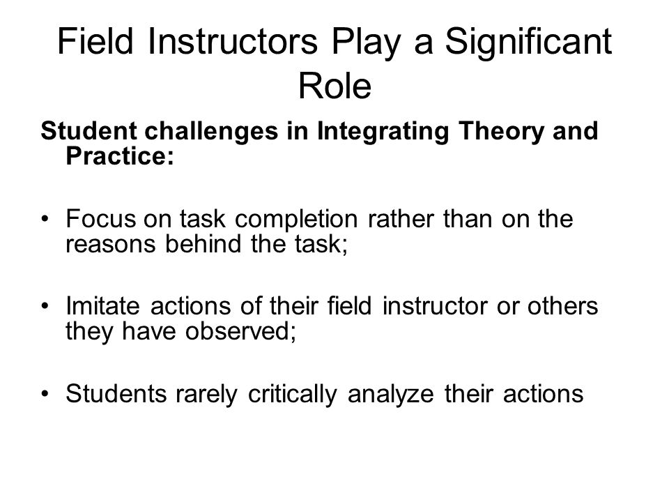 Field Instructors Play a Significant Role