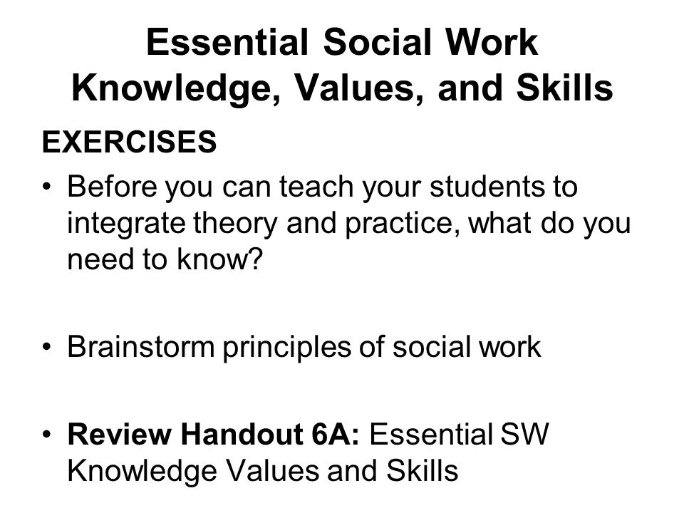 Essential Social Work Knowledge, Values, and Skills