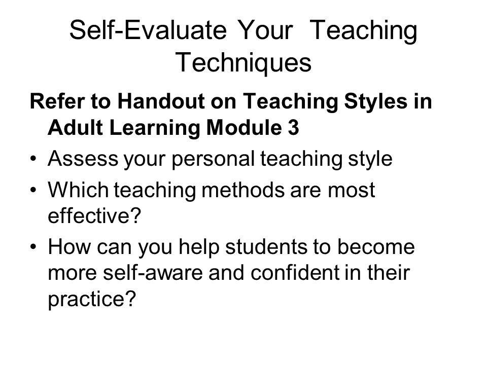 Self-Evaluate Your Teaching Techniques