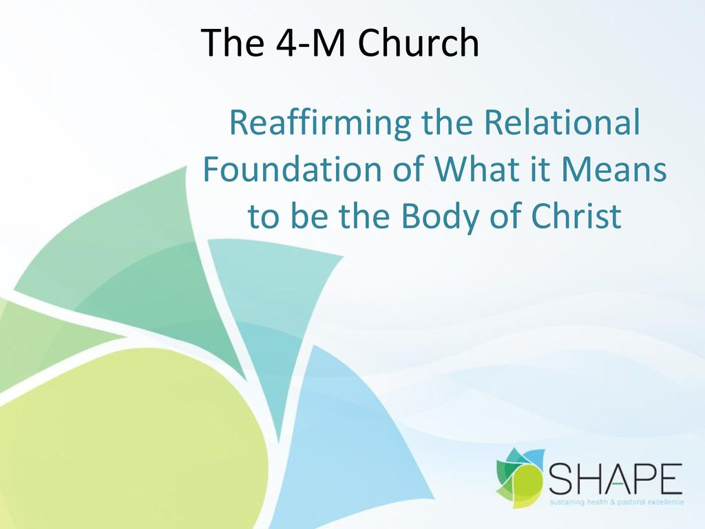 The 4-M Church Reaffirming the Relational Foundation of What