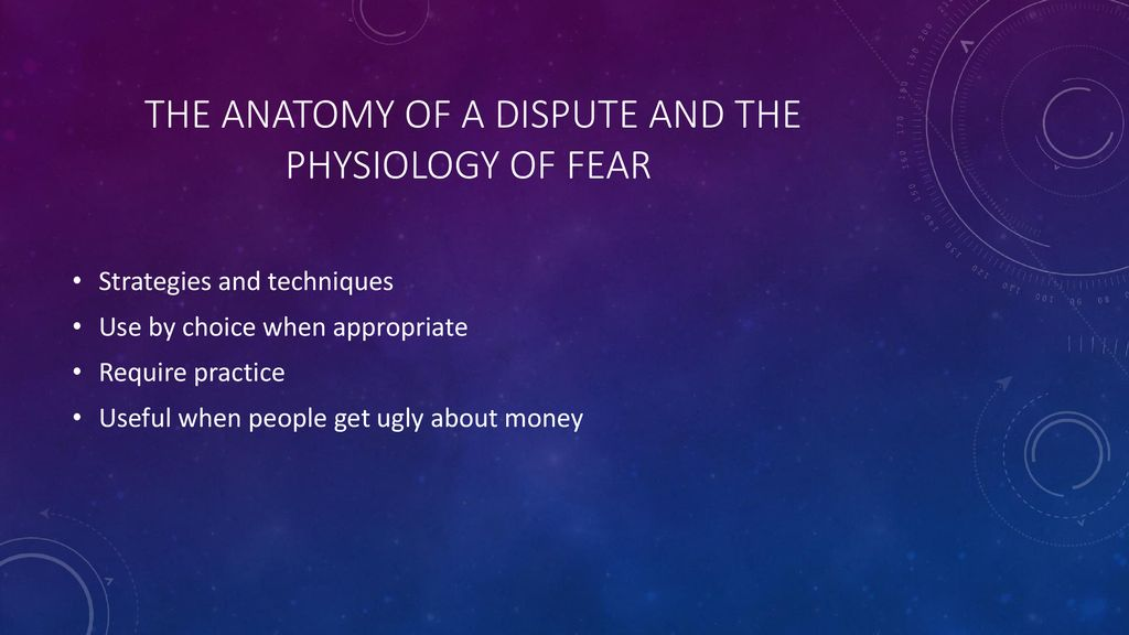 The Anatomy of a Dispute and the physiology of fear - ppt
