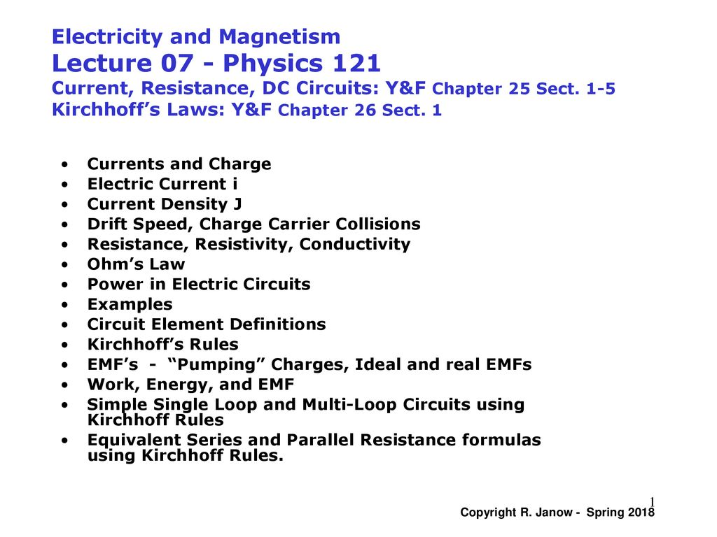 Electricity and Magnetism Lecture 07 - Physics 121 Current