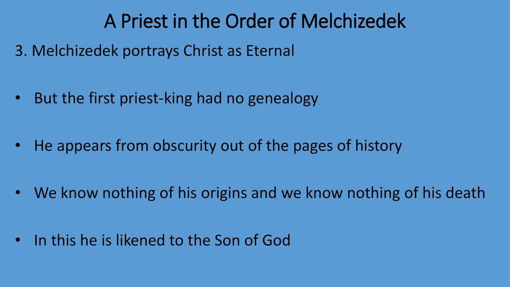A Priest in the Order of Melchizedek - ppt download