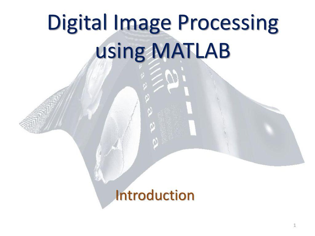Digital Image Processing using MATLAB - ppt download