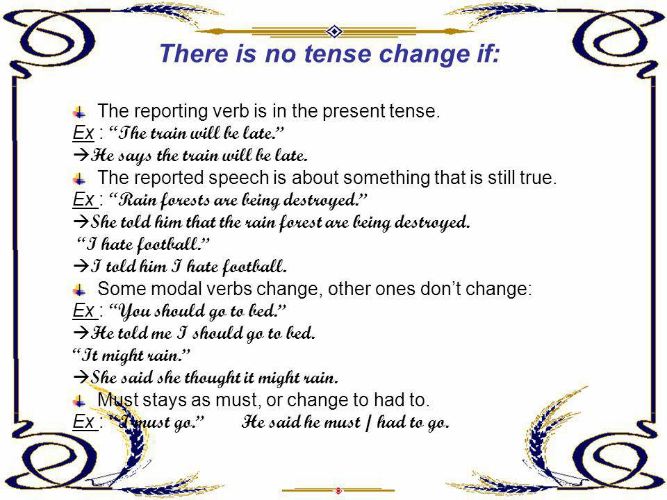 There is no tense change if:
