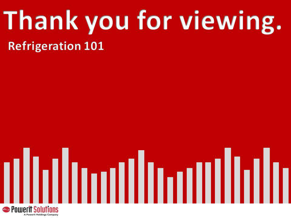 Thank you for viewing. Refrigeration 101