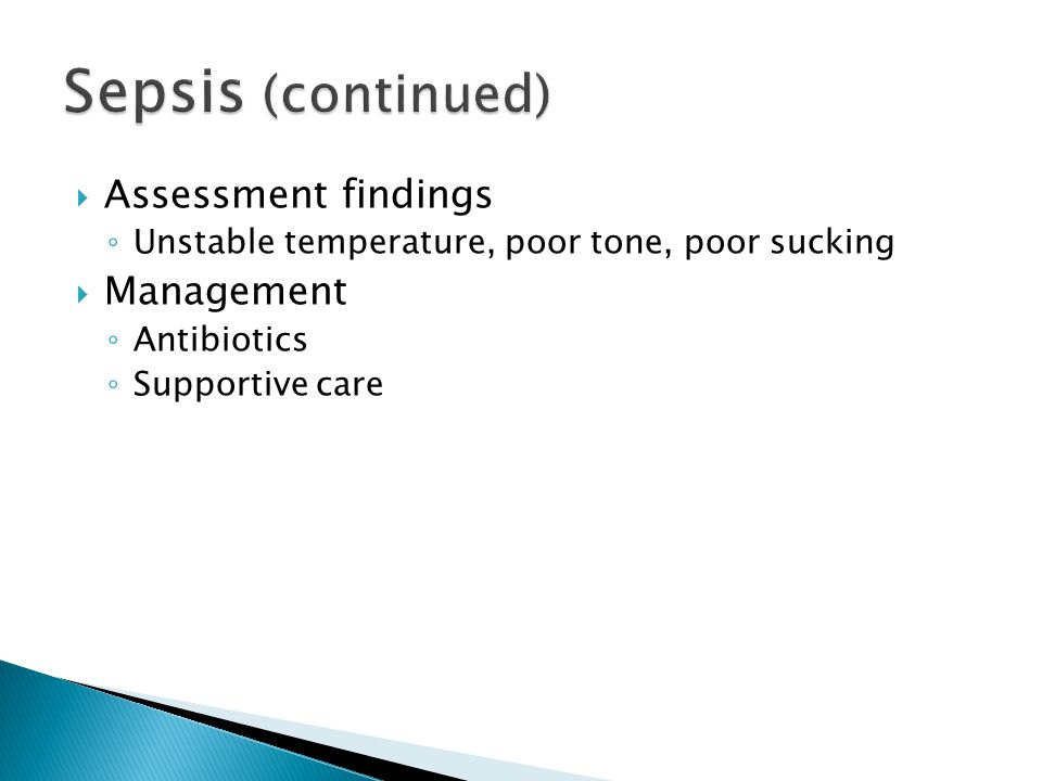 Sepsis (continued) Assessment findings Management
