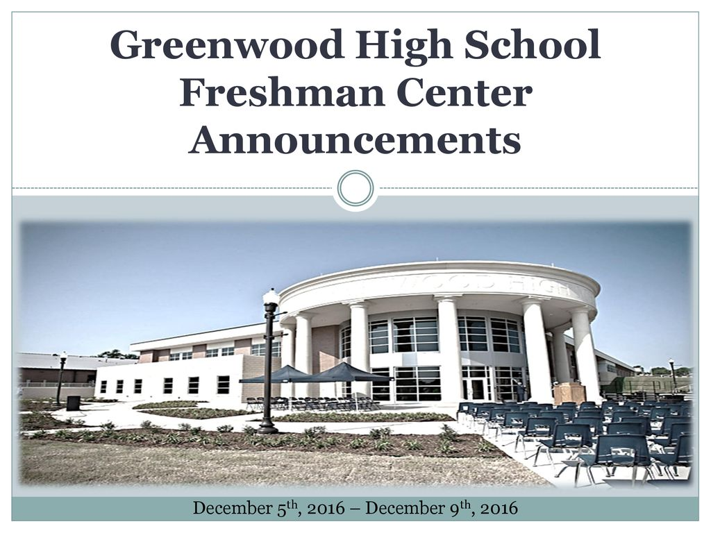Greenwood High School Freshman Center Announcements - ppt download