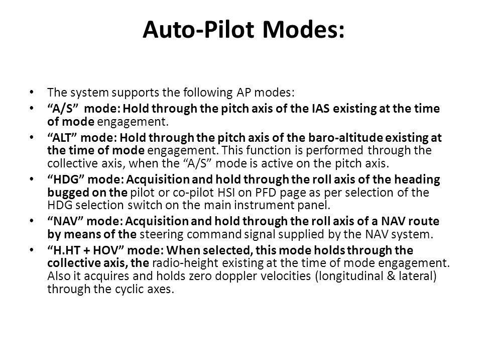 Auto-Pilot Modes: The system supports the following AP modes: