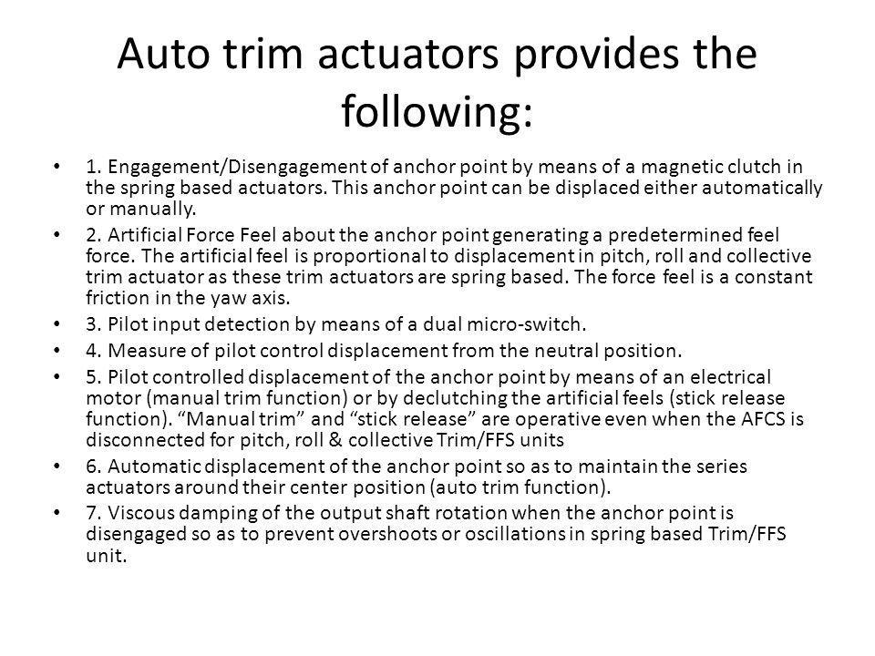 Auto trim actuators provides the following: