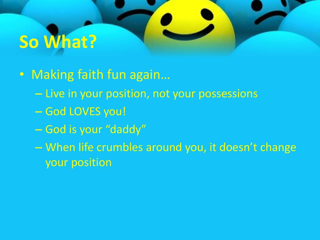 So What Making faith fun again…