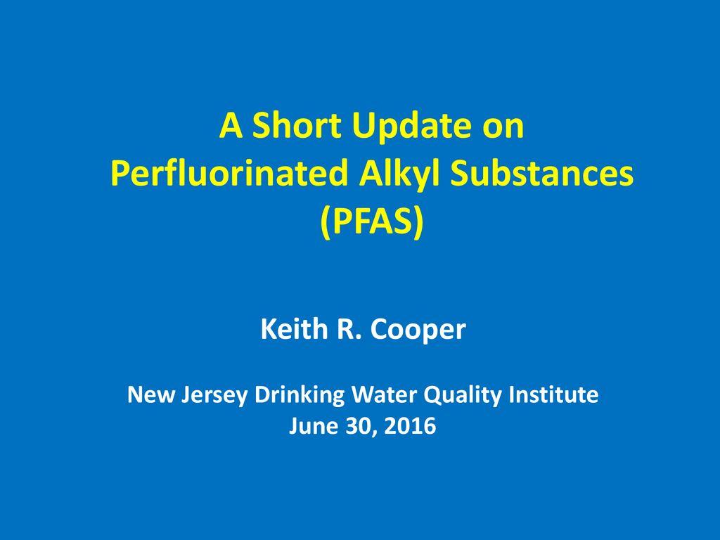 A Short Update on Perfluorinated Alkyl Substances (PFAS