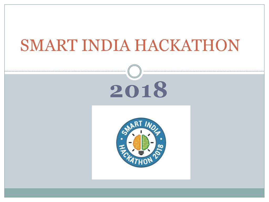 SMART INDIA HACKATHON ppt download