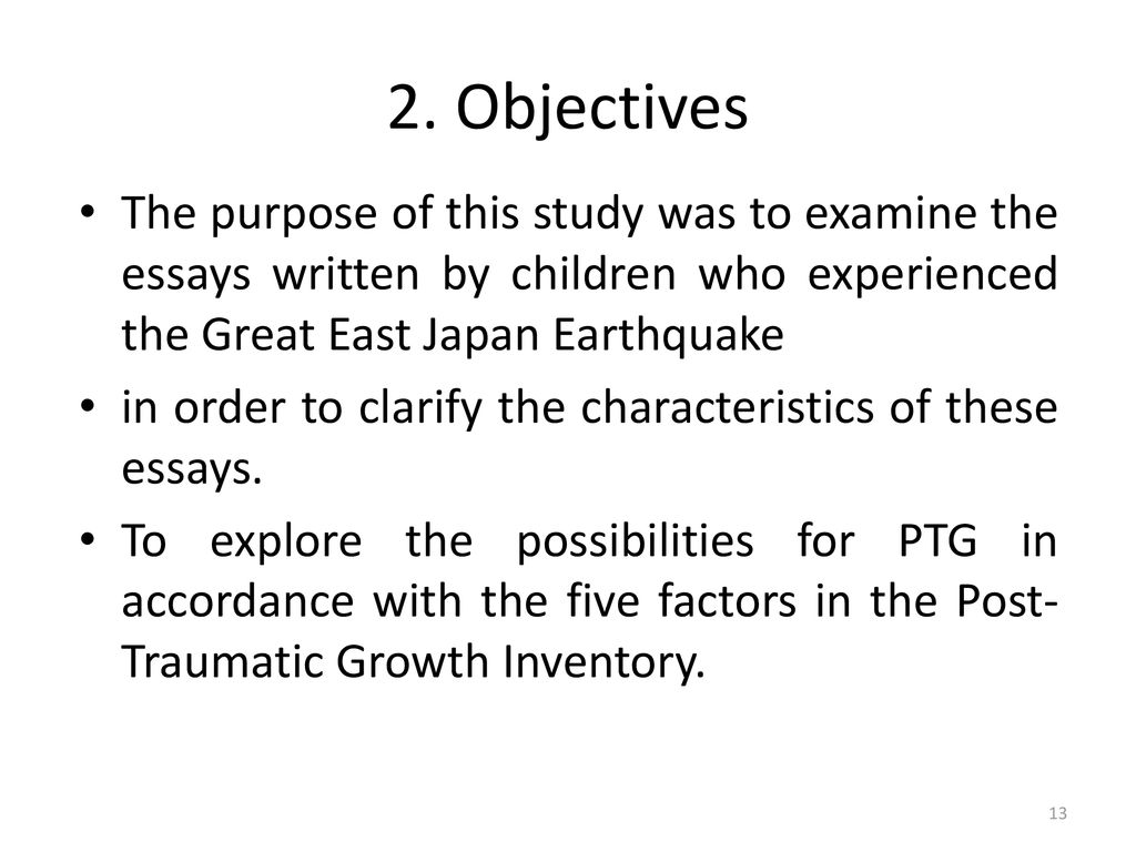 Posttraumatic Growth Of Children In Tohoku After The Earthquake  Objectives The Purpose Of This Study Was To Examine The Essays Written By  Children