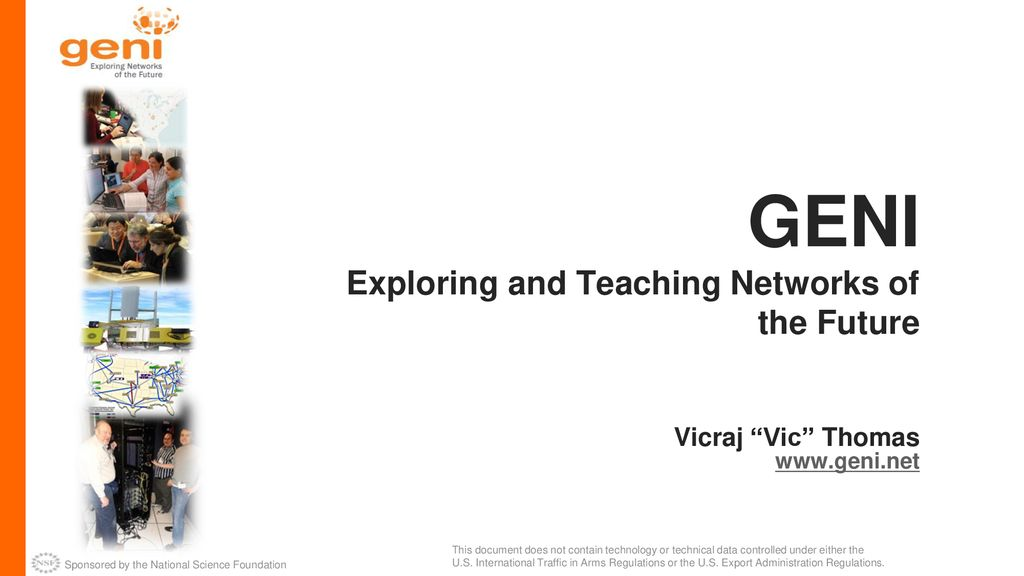 GENI Exploring and Teaching Networks of the Future Vicraj