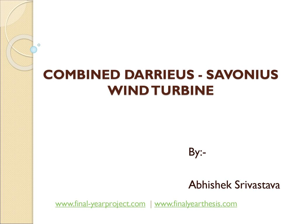 COMBINED DARRIEUS - SAVONIUS WIND TURBINE - ppt download