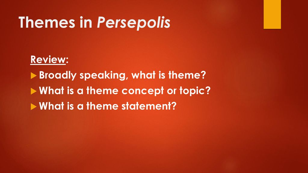 Themes In Persepolis Review Broadly Speaking What Is Theme Ppt Download