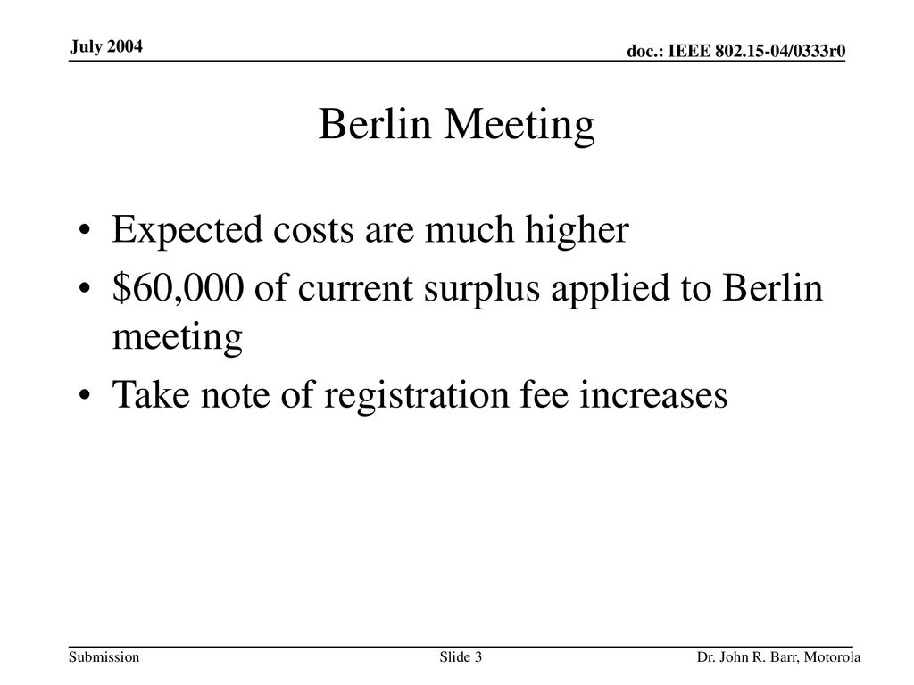 Berlin Meeting Expected costs are much higher