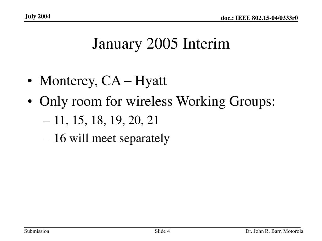 January 2005 Interim Monterey, CA – Hyatt