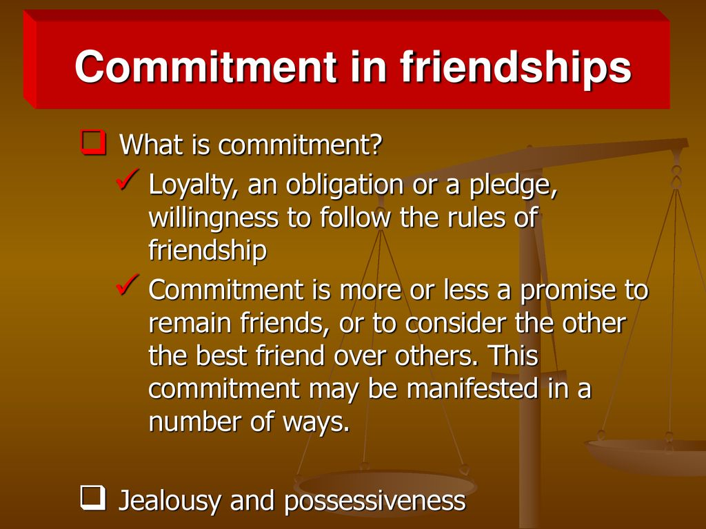 What is Friendship? Definition: Friendships are - ppt download