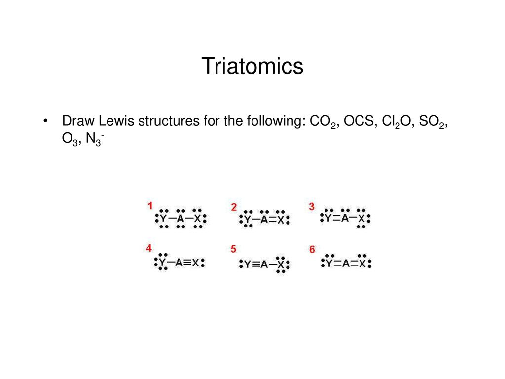 25 triatomics draw lewis structures for the following: co2, ocs, cl2o, so2,  o3, n3-