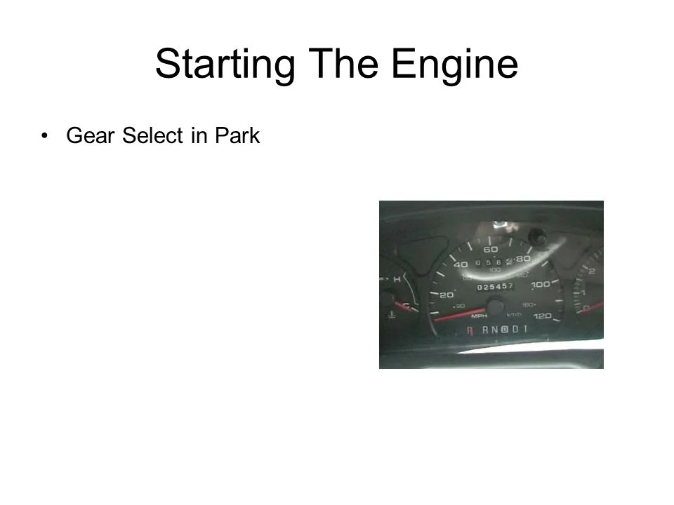 Starting The Engine Gear Select in Park