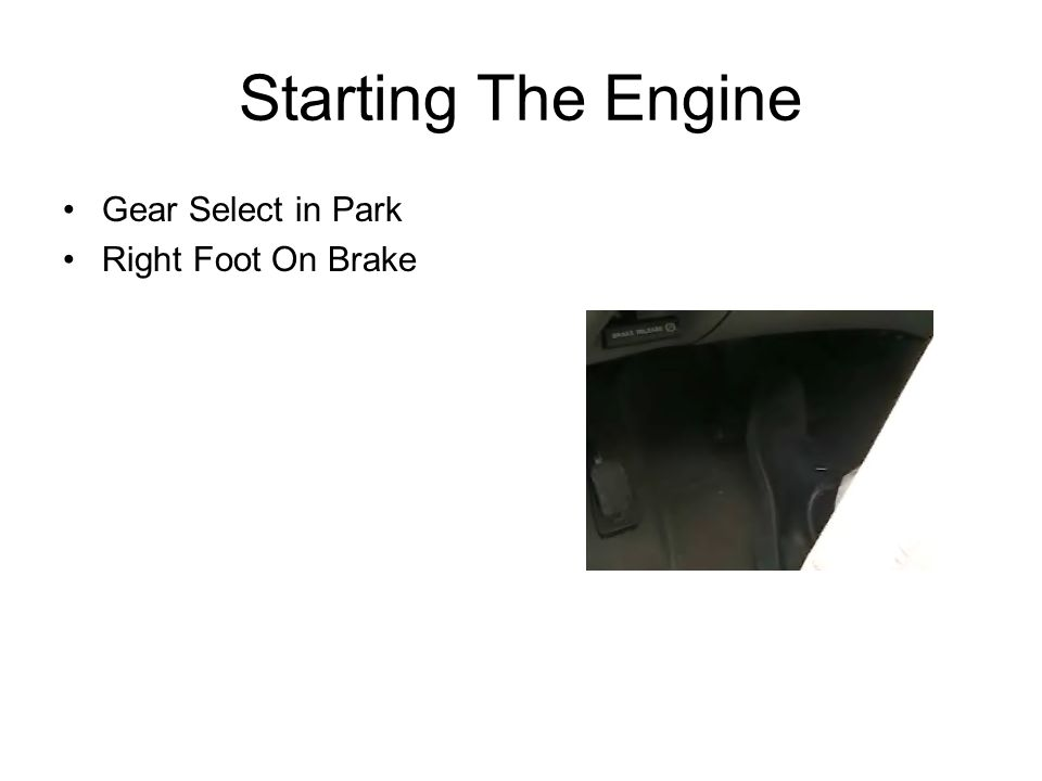 Starting The Engine Gear Select in Park Right Foot On Brake