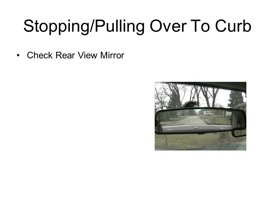 Stopping/Pulling Over To Curb