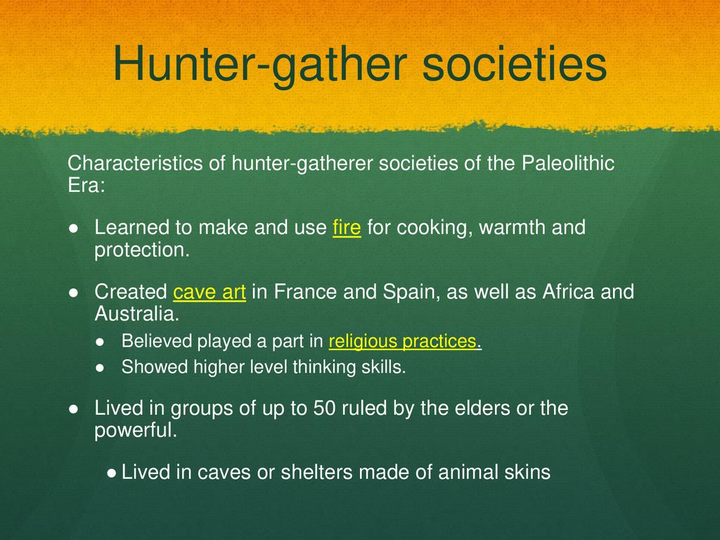 what are some characteristics of a hunting gathering society