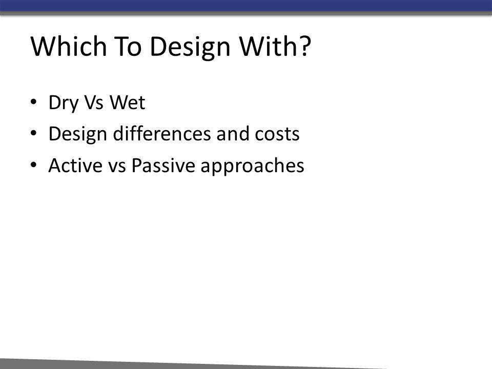 Which To Design With Dry Vs Wet Design differences and costs