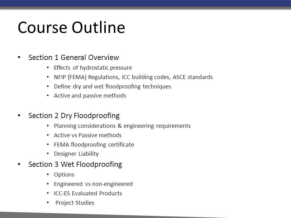 Course Outline Section 1 General Overview Section 2 Dry Floodproofing