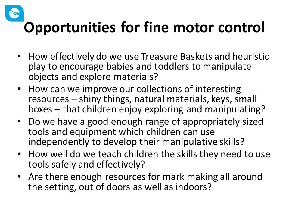 Opportunities for fine motor control