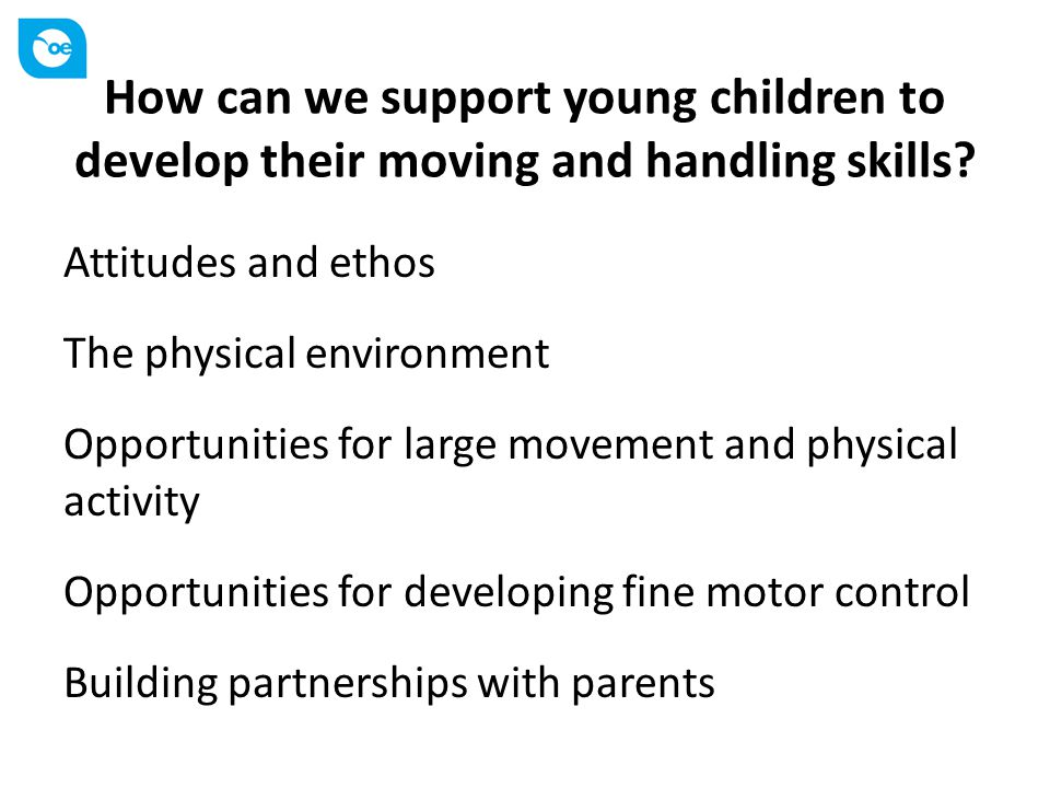 How can we support young children to develop their moving and handling skills