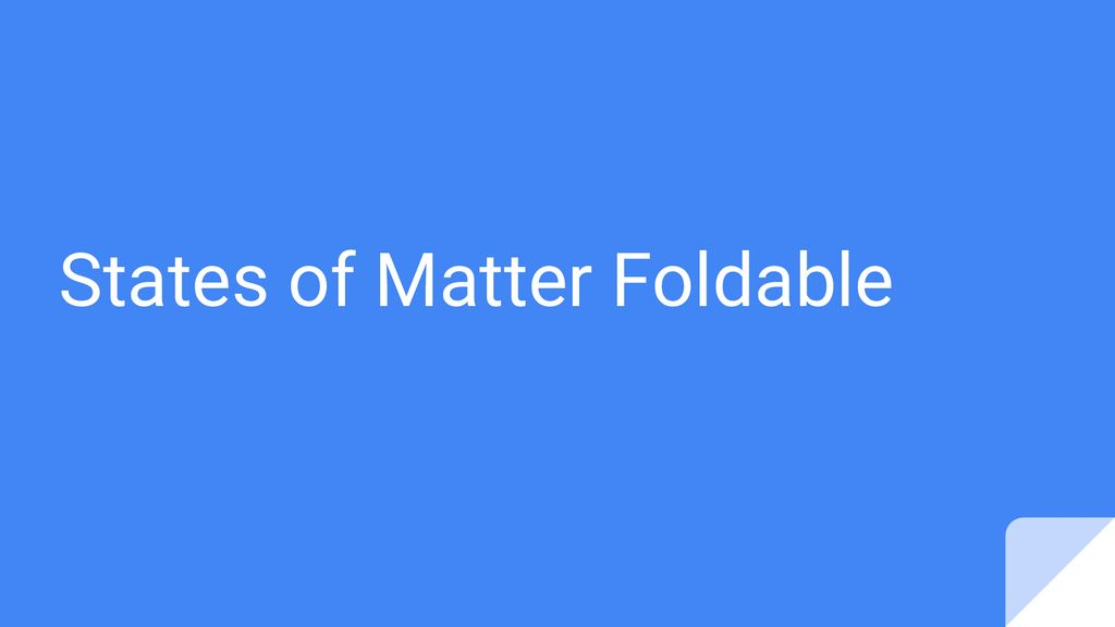 States Of Matter Foldable Ppt Download