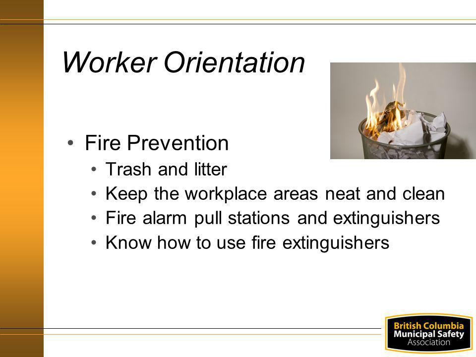 Worker Orientation Fire Prevention Trash and litter