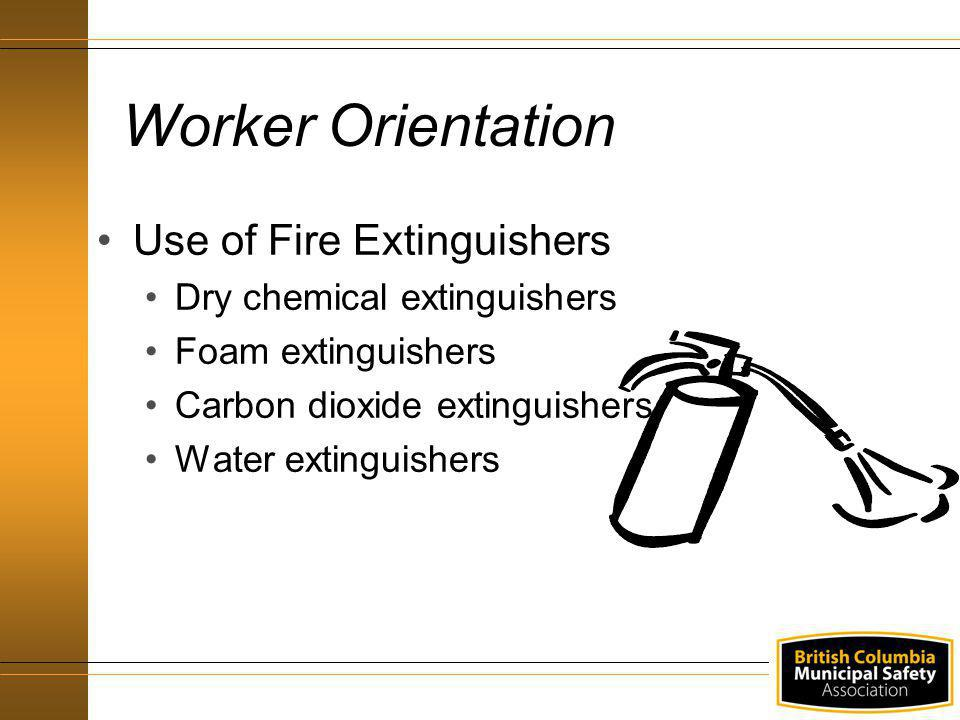 Worker Orientation Use of Fire Extinguishers