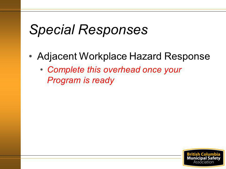 Special Responses Adjacent Workplace Hazard Response