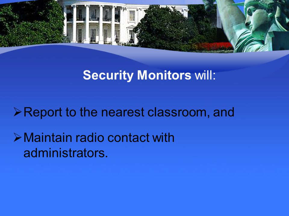 Security Monitors will: