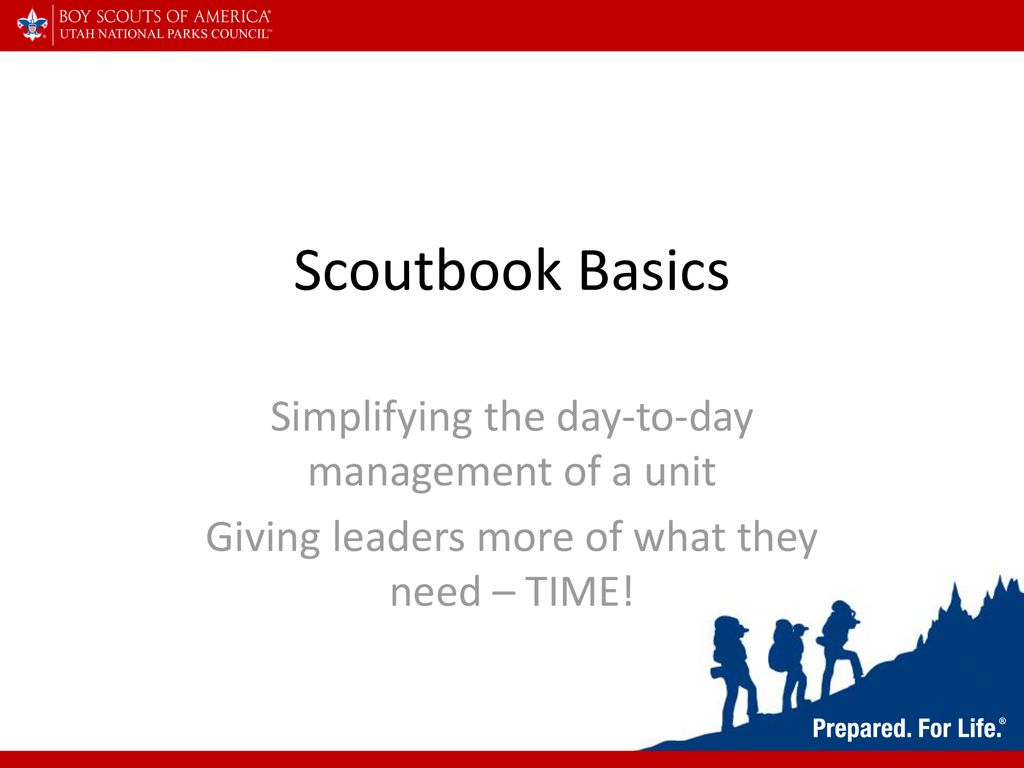 Scoutbook Basics Simplifying the day-to-day management of a
